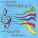 The Treblemakers Singing With Treblemakers: Our Favorite Folk Songs