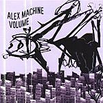 Alex Machine Volume