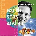 Chris McKhool Earth, Seas & Air