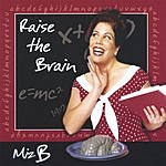 Miz B Raise The Brain