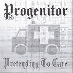 Progenitor Pretending To Care