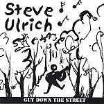Steve Ulrich Guy Down The Street