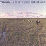 Ygdrassil Nice Days Under Darkest Skies