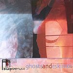 Blueprintmusic Ghosts And Eskimos