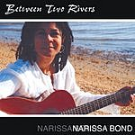 Narissa Bond Between Two Rivers