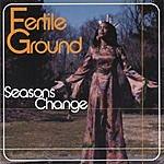 Fertile Ground Seasons Change