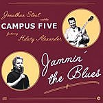 Jonathan Stout & His Campus Five Jammin' The Blues