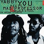 Yabby You Yabby You Meets Mad Professor & Black Steel In Ariwa Studio