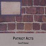 Geoff Baker Patriot Acts