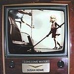 Susan Howe Lonesome Water