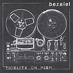 Bezalel Fidelity On High