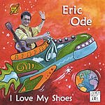 Eric Ode I Love My Shoes