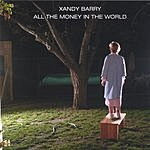 Xandy Barry All The Money In The World