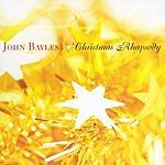 John Bayless Christmas Rhapsody