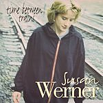Susan Werner Time Between Trains