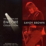 Savoy Brown The Bottom Line Encore Collection
