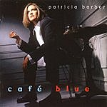 Patricia Barber Cafe Blue