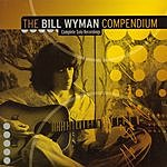 Bill Wyman The Bill Wyman Compendium: Complete Solo Recordings