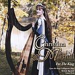Christina Marshall For The King