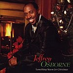 Jeffrey Osborne Something Warm For Christmas
