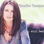 Templeton Thompson I Still Feel