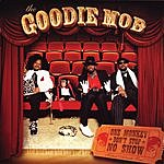 Goodie Mob One Monkey Don't Stop No Show
