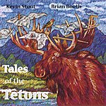 Kevin Stout & Brian Booth 5 Tales Of The Tetons