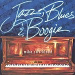Mike Strickland Jazz, Blues And Boogie