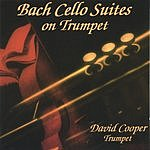 David Cooper J.S. Bach Cello Suites On Trumpet 1-3