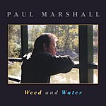 Paul Marshall Weed And Water