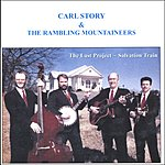 Carl Story & The Rambling Mountaineers Last Project: Salvation Train