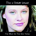 Shelby Lynne This Is Shelby Lynne: The Best Of the Epic Years