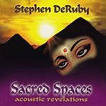 Stephen DeRuby Sacred Spaces: Acoustic Revelations