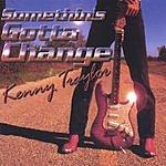 Kenny Traylor Somethin's Gotta Change