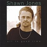 Shawn Jones All In Good Time