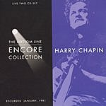 Harry Chapin The Bottom Line: Encore Collection