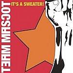 Team Mascot It's A Sweater!