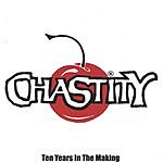 Chastity Ten Years In The Making