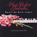 Dick Lopez Past Perfect Gladiolas