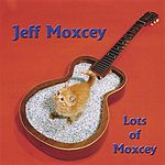Jeff Moxcey Lots of Moxcey