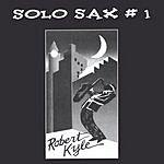 Robert Kyle Solo Sax #1