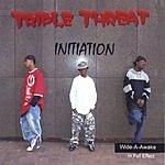 Triple Threat Initiation