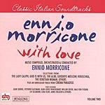 Ennio Morricone Classic Italian Soundtracks: With Love, Vol.2