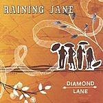 Raining Jane Diamond Lane