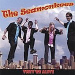 The Seamonkees They're Alive