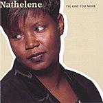 Nathelene I'll Give You More