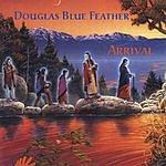 Douglas Blue Feather Arrival