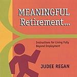 Judee Regan Meaningful Retirement
