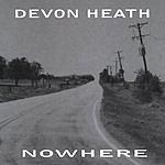 Devon Heath Nowhere
