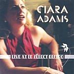 Ciara Adams Ciara Adams Live At Le Sélect Bistro